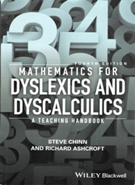 Mathematics for Dyslexics and Dyscalculics by Steve Chin and Richard Ashcroft
